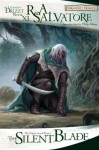The Silent Blade (Forgotten Realms: Paths of Darkness, #1; Legend of Drizzt, #11) - R.A. Salvatore