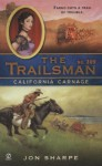 California Carnage (The Trailsman, #309) - Jon Sharpe