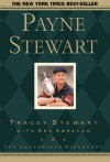 Payne Stewart: The Authorized Biography - Tracey Stewart, Ken Abraham, Mike Hicks