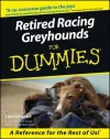 Retired Racing Greyhounds for Dummies - Lee Livingood