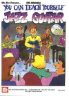 You Can Teach Yourself Jazz Guitar [With CD] - John Griggs