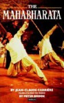 The Mahabharata: A Play Based Upon the Indian Classic Epic - Jean-Claude Carrière, Peter Brook