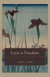 Love Is Freedom - Joseph Murphy