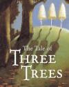 The Tales of Three Trees - Angela Elwell Hunt, Tim Jonke