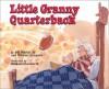 Little Granny Quarterback - Bill Martin Jr., Michael Chesworth, Michael Sampson