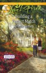 Building a Perfect Match (Love Inspired) - Arlene James