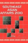 Southeast Asian Affairs 2010 - Daljit Singh