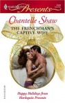 The Frenchman's Captive Wife (Harlequin Presents, #2594) - Chantelle Shaw