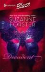 Decadent (Harlequin Blaze) - Suzanne Forster