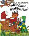 What Game Shall We Play? - Pat Hutchins