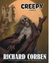 Creepy Presents Richard Corben - Richard Corben, Bruce Jones, Doug Moench
