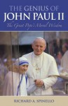 The Genius of Pope John Paul II: The Great Pope's Moral Wisdom - Richard A. Spinello