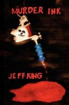 Murder Ink - Jeff King