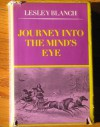 Journey into the mind's eye;: Fragments of an autobiography - Lesley Blanch