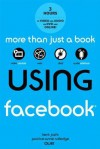 Using Facebook - Kent Joshi, Paul Lewis, Paul Bicknell, Scott Morley
