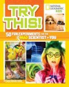 Try This!: 50 Fun Experiments for the Mad Scientist in You - Karen Romano Young, Matthew Rakola