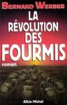 La Révolution des fourmis (Littérature française) (French Edition) - Bernard Werber