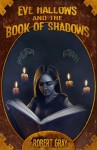 Eve Hallows and the Book of Shadows (Nightmare, #2) - Robert Gray