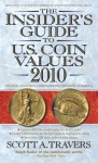The Insider's Guide to U.S. Coin Values 2010 - Scott A. Travers