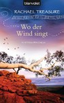 Wo der Wind singt: Australien-Saga (German Edition) - Rachael Treasure, Gloria Ernst