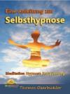 Meditation Hypnose Entspannung: Eine Anleitung zur Selbsthypnose (Tiefenentspannung) (German Edition) - Thomas Oberbichler, be wonderful!, Marc A. Pletzer