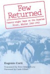 Few Returned: Twenty-eight Days on the Russian Front, Winter 1942-1943 - Eugenio Corti, Peter Levy, Carlo D'Este