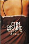 Waiting for Sheila - John Braine
