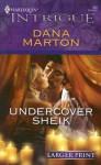 Undercover Sheik (Intrigue) - Dana Marton