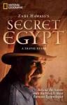 Zahi Hawass's Secret Egypt: A Travel Guide - Zahi A. Hawass