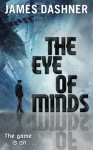 Mortality Doctrine: The Eye of Minds - James Dashner