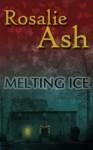 Melting Ice (Roundwell Farm Trilogy) - Rosalie Ash