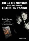 The 10 Big Mistakes People Make When They Learn To Tango - David Turner, Graham Speechley