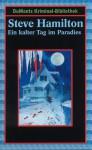 Ein kalter Tag im Paradies - Steve Hamilton, Volker Neuhaus