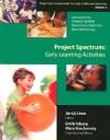Project Spectrum: Early Learning Activities - Jie-Qi Chen, Emily Isberg, Mara Krechevsky, Howard Gardner, David Henry Feldman