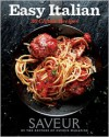 Saveur Easy Italian: 30 Classic Recipes - Saveur Magazine