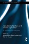 Transatlantic Relations and Modern Diplomacy: An Interdisciplinary Examination - Sudeshna Roy, Dana Cooper, Brian Murphy
