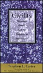 Civility: Manners, Morals, And The Etiquette Of Democracy - Stephen L. Carter