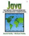 Java Network Programming and Distributed Computing - David Reilly, Michael Reilly