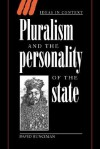 Pluralism and the Personality of the State - David Runciman, Quentin Skinner, Lorraine Daston