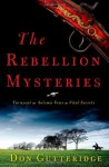 The Rebellion Mysteries: Turncoat, Solemn Vows, Vital Secrets - Don Gutteridge