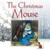 Christmas Mouse - Stephanie Jeffs, Jenny Thorne