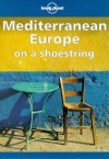 Mediterranean Europe on a Shoestring - Steven Fallon, Helen Gillman, Paul Hellander, Charl Hindle, Colin Clement, Lonely Planet