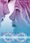 The Impossibility of Tomorrow - Avery Williams