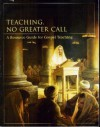 Teaching, No Greater Call: A Resource Guide for Gospel Teaching (1981) - The Church of Jesus Christ of Latter-day Saints