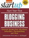 Start Your Own Blogging Business: Generate Income from Advertisers, Subscribers, Merchandising and More - Entrepreneur Press, Jason R. Rich