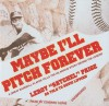 Maybe I'll Pitch Forever: A Great Baseball Player Tells the Hilarious Story Behind the Legend - Leroy Satchel Paige, Edward Lewis