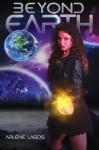 Beyond Earth (Book #1) - Arlene Lagos
