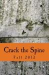 Crack the Spine: Fall 2013 - Crack the Spine, Harry van der Hulst, Nancy A Ritter, Kerri Farrell Foley