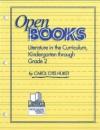 Open Books: Literature in the Curriculum, Kindergarten Through Grade 2 - Carol Otis Hurst