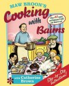 Maw Broon's Cooking With Bairns: Recipes And Basics To Help Kids - David Donaldson, Catherine Brown, Catherine Caldwell Brown